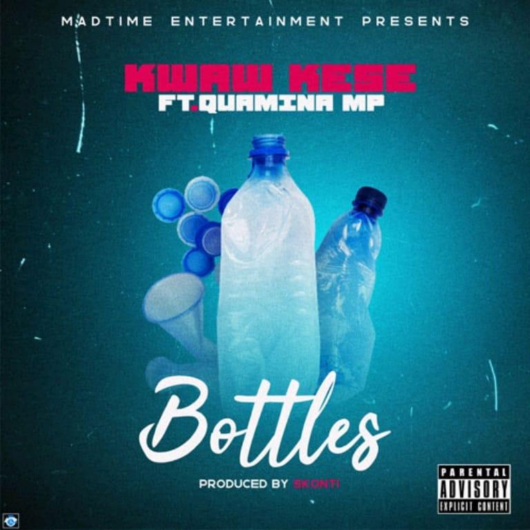Kwaw Kese ft. Quamina MP - Bottles (Prod By Skonti)