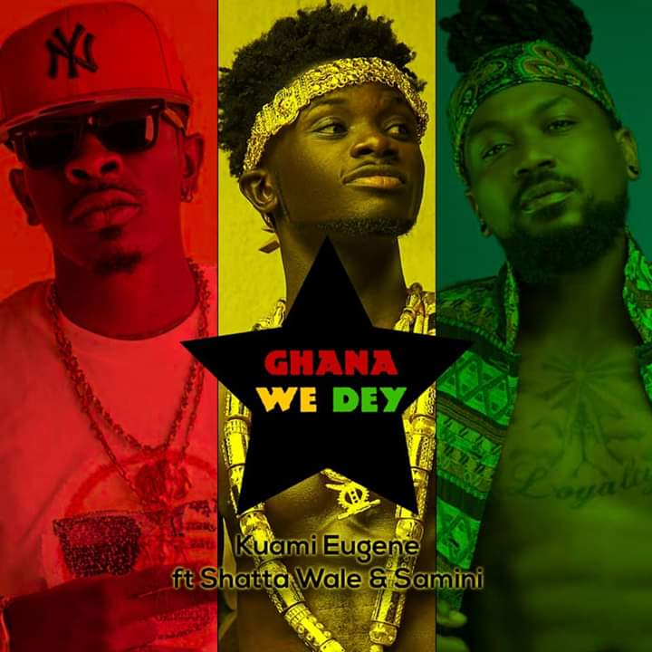 Kuami Eugene Ghana We Dey ft Samini And Shatta Wale